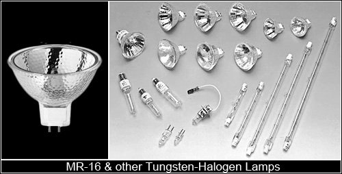 MR-16 & other Tungsten-Halogen Lamps